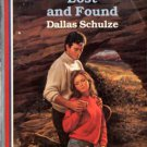 Lost and Found by Dallas Schulze American Romance Novel Book Fiction 0373162634