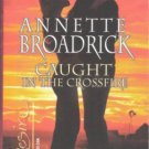 Caught In The Crossfire by Annette Broadrick Silhouette Desire Novel Book 0373766106