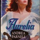 Aurelia by Andrea Parnell Historical Romance Ex-Library Novel Fiction Book 0373287860