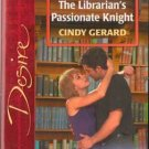 The Librarian's Passionate Knight by Cindy Gerard Silhouette Desire Book 0373765258