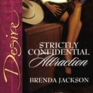 Strictly Confidential Attraction by Brenda Jackson Silhouette Desire 0373766777