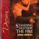 Standing Outside The Fire by Sara Orwig Silhouette Desire Romance Love Novel Book