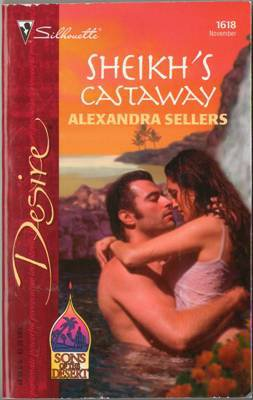 Sheikh's Castaway by Alexandra Sellers Silhouette Desire Novel Book 0373766181