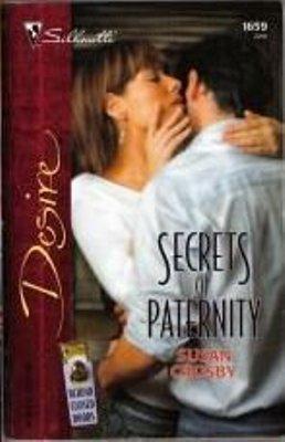 Secrets Of Paternity by Susan Crosby Silhouette Fiction Desire Novel Book 0373766599