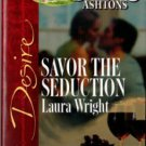 Savor The Seduction by Laura Wright Fiction Silhouette Desire Novel Book 0373766874