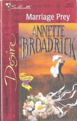 Marriage Prey by Annette Broadrick Silhouette Desire Romance Novel Book 0373763271