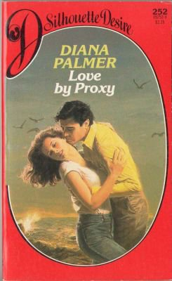 Love by Proxy by Diana Palmer Silhouette Desire Romance Novel Book 0373052529