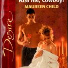 Kiss Me, Cowboy! by Maureen Child Silhouette Desire Romance Novel Book 0373764901