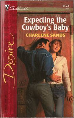 Expecting The Cowboy's Baby by Charlene Sands Silhouette Desire Book 0373765223