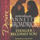 Danger Becomes You by Annette Broadrick Silhouette Desire Novel Book 0373766823