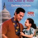 This Child Of Mine by Darlene Graham Harlequin SuperRomance Novel Book 0373709587