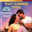 That Summer Thing by Pamela Bauer Harlequin SuperRomance Novel Book 0373709307