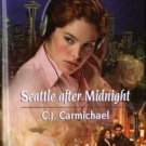 Seattle After Midnight by C.J. Carmichael Harlequin SuperRomance Book 0373712405