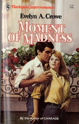Moment Of Madness by Evelyn A. Crowe Harlequin SuperRomance Novel Book 0373701861