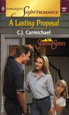 A Lasting Proposal by C.J. Carmichael Harlequin SuperRomance Novel Book 037371050X