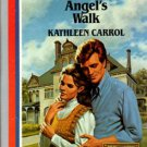 Angel's Walk by Kathleen Carrol Harlequin American Romance Novel Book 0373161514