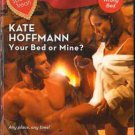 Your Bed Or Mine? by Kate Hoffmann Harlequin Blaze Romance Novel Book 0373793839