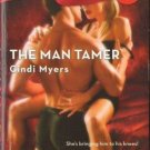 The Man Tamer by Cindi Myers Harlequin Blaze Romance Novel Book 0373793278