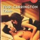 Taken by Tori Carrington Harlequin Blaze Romance Fiction Book Novel 0373793391
