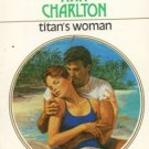 Titan's Woman by Ann Charlton Harlequin Presents Romance Novel Book 0373109121