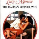 The Italian's Suitable Wife by Lucy Monroe Harlequin Presents Romance Book Fiction Fantasy Novel