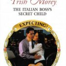 The Italian Boss's Secret Child by Trish Morey Harlequin Presents Romance Novel Book