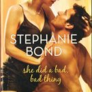 She Did A Bad, Bad Thing by Stephanie Bond Harlequin Blaze Novel Book 0373793421
