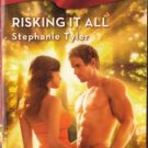 Risking It All by Stephanie Tyler Harlequin Blaze Fiction Fantasy Romance Love Novel Book