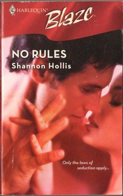 No Rules by Shannon Hollis Harlequin Blaze Fiction Romance Novel Book 0373793359