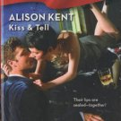 Kiss & Tell by Allison Kent Harlequin Blaze Fiction Romance Novel Book 0373794339