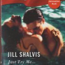 Just Try Me by Jill Shalvis Harlequin Blaze Romance Novel Book 0373792743