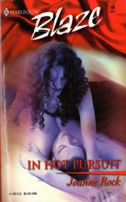 In Hot Pursuit by Joanne Rock Harlequin Blaze Romance Fiction Novel Book 037379052X