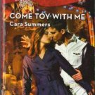 Come Toy With Me by Cara Summers Harlequin Blaze Romance Novel Book 037379441X
