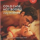 Cold Case, Hot Bodies by Jule McBride Harlequin Blaze Romance Novel Book 0373793596