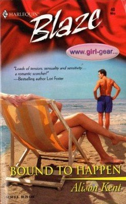 Bound To Happen by Alison Kent Harlequin Blaze Romance Novel Book 0373790449