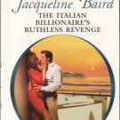 The Italian Billionaire's Ruthless Revenge by Jacqueline Baird Love Novel Book