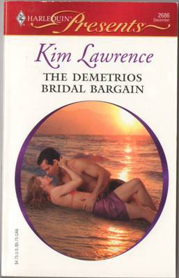 The Demetrios Bridal Bargain by Kim Lawrence Harlequin Presents Book 0373126867