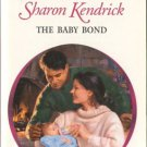 The Baby Bond by Sharon Kendrick Harlequin Presents Fiction Love Romance Novel Book