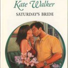 Saturday's Bride by Kate Walker Harlequin Presents Romance Novel Book 0373121318