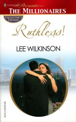 Ruthless! The Millionaires by Lee Wilkinson Love Romance Novel Book 0373805195
