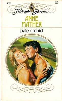 Pale Orchid by Anne Mather Harlequin Presents Romance Novel Book 0373108699