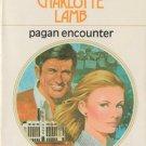 Pagan Encounter by Charlotte Lamb Harlequin Presents Romance Novel Books 0373708289