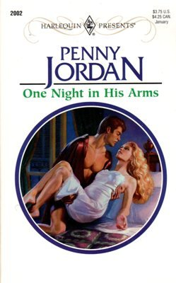 One Night In His Arms by Penny Jordan Harlequin Presents Novel Book 0373120028