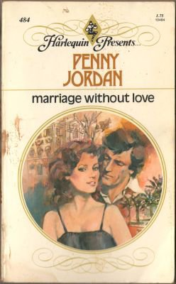 Marriage Without Love by Penny Jordan Harlequin Presents Romance Novel Book 0373104847