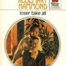 Loser Take All by Rosemary Hammond Harlequin Presents Novel Romance Book 0373108966