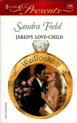 Jared's Love-Child by Sandra Field Harlequin Presents Novel Romance Book 0373122888