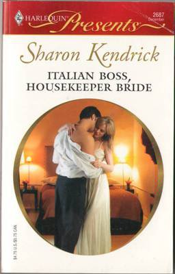 Italian Boss, Housekeeper Bride by Sharon Kendrick Harlequin Presents 0373126875