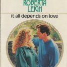 It All Depends On Love by Roberta Leigh Harlequin Presents Romance Love Novel Book