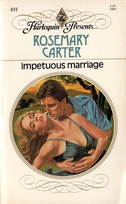Impetuous Marriage by Rosemary Carter Harlequin Presents Novel Book 0373108311