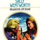 Illusions of love by Sally Wentworth Harlequin Presents Novel Book 0373114532